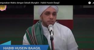 Pergunakan Waktu dengan Sebaik Mungkin - Habib Husein Baagil